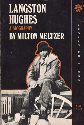 Langston Hughes A Biography. Milton Meltzer