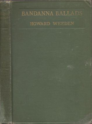 "Bandanna Ballads including ""Shadows on the Wall"" Howard Weeden, verses and"