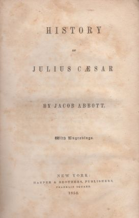 History of Julius Caesar. Jacob Abbott