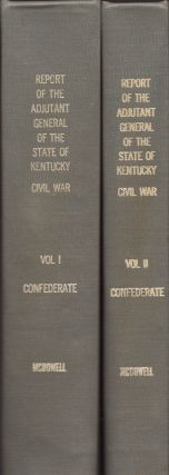 Report of the Adjutant General of the State of Kentucky Confederate Kentucky Volunteers War...