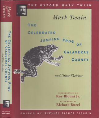 The Celebrated Jumping Frog of Calaveras County, and Other Sketches. Mark Twain, Shelley Fisher...