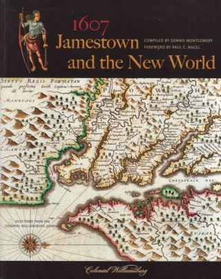 1607 Jamestown and the New World. Dennis Montgomery