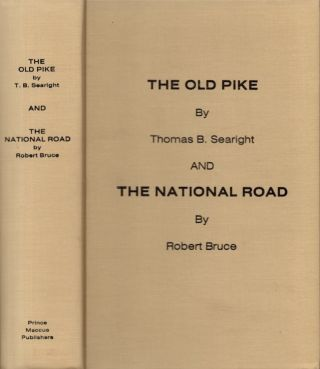 The Old Pike and The National Road. Thomas B. Searight, Bruce Robert