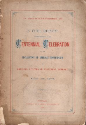 A Full Report of the Exercises at the Centennial Celebration of the Declaration of American...