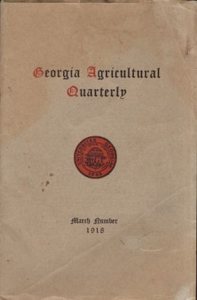 Georgia Agricultural Quarterly. March Number 1918. Vol. XI No. 3. Georgia Agricultural Quarterly