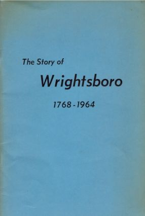 The Story of Wrightsboro 1768-1964. Mrs. Pearl Baker