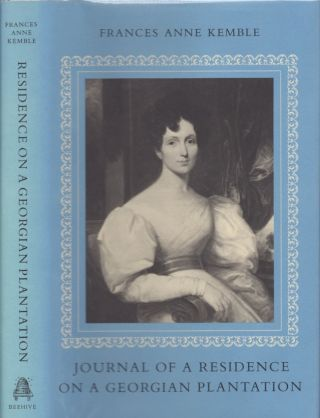 Journal of a Life on A Georgia Plantation in 1838-1839. Frances Anne Kemble