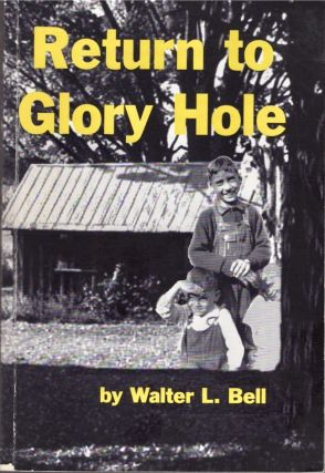 Return to Glory Hole. Walter L. Bell