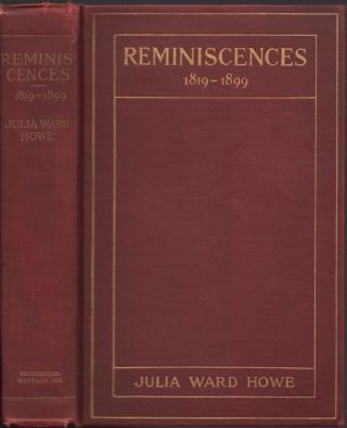 Reminiscences 1819-1899. Julia Ward Howe