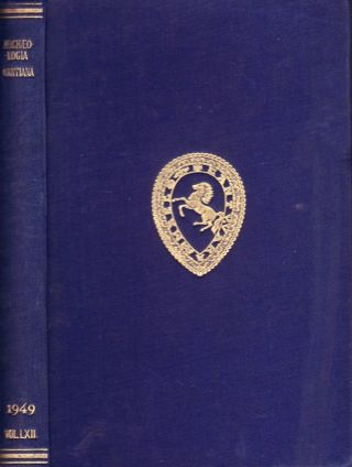 Archaeologia Cantiana; Published by the Kent Archaeological Society. Volume LXII for 1949. Kent...