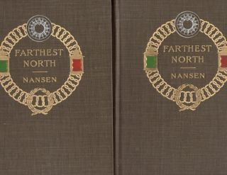 "Farthest North: Being the Record of a Voyage of Exploration of the Ship ""Fram"" 1893-96 and of a Fifteen Months' Sleigh Journey by Dr. Nansen and Lieut. Johansen"