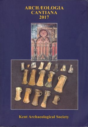Archaeologia Cantiana; Being Contributions to the History and Archaeology of Kent. Volume...