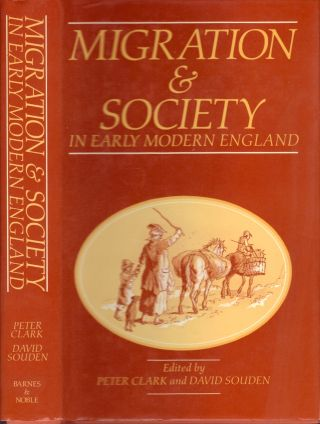 Migration and Society in Early Modern England. Peter Clark, David Souden