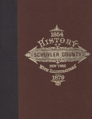 History of Schuyler County, New York: With Illustrations and Biographical Sketches of Some of Its...