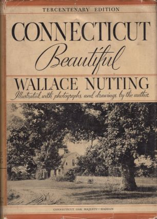 Connecticut Beautiful. Wallace Nutting