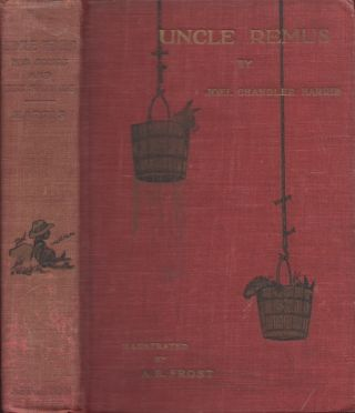 Uncle Remus and His Sayings. Joel Chandler Harris