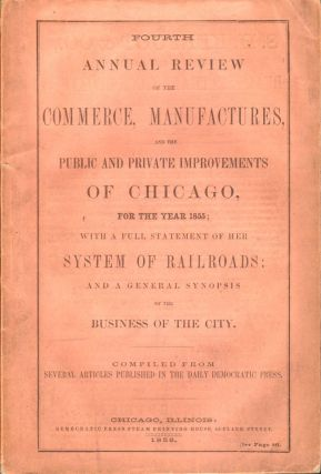 Fourth Annual Review of the Commerce, Manufactures, and the Public and Private Improvements of...