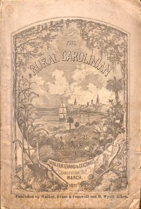 The Rural Carolinian Vol. II No. VI. March, 1871. D. Wyatt Aiken
