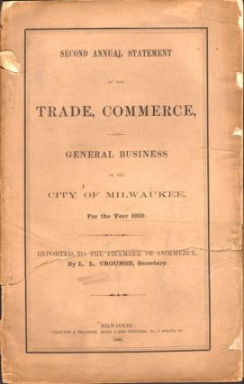 Second Annual Statement of the Trade, Commerce, and General Business of the City of Milwaukee for...