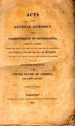 Acts of the General Assembly of the Commonwealth of Pennsylvania, Passed at A Session Which Was...