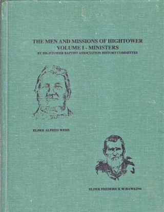 The Men and Missions of Hightower Volume 1 Ministers. Charles Finley, Bryon W. Burgess, Hightower...