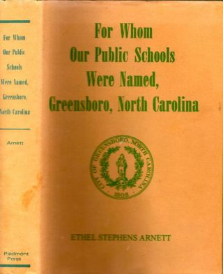 For Whom Our Public Schools Were Named, Greensboro, North Carolina. Ethel Stephens Arnett