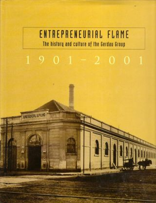 Entrepreneurial Flame: The History and Culture of the Gerdau Group 1901-2001. Gerdau Group