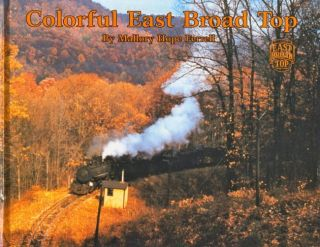 Colorful East Broad Top. Mallory Hope Ferrell.
