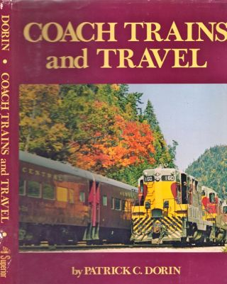 Coach Trains and Travel. Patrick C. Dorin.