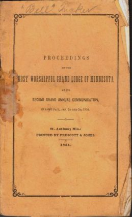 Proceedings of the Most Worshipful Grand Lodge of Minnesota, At Its Second Grand Annual...
