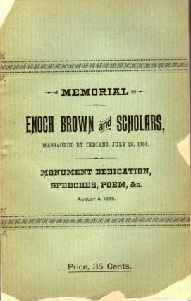 Memorial of Enoch Brown and Eleven Scholars, Who Were Massacred in Antrim Township, Franklin...