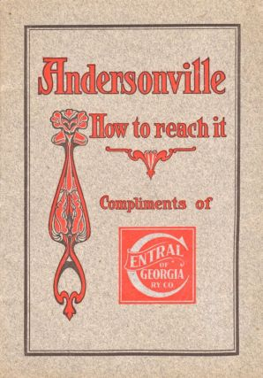 Andersonville, Ga. A Brief Description of One of the Most Interesting Localities Connected with...