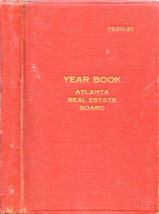 Year Book, 1920-21 of the Atlanta Real Estate Board. Atlanta Real Estate Board.