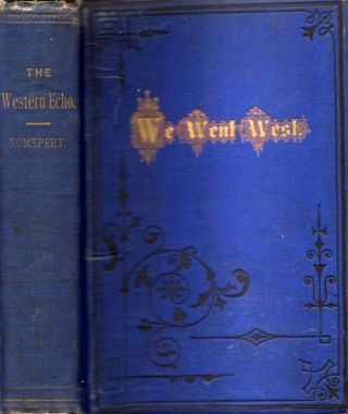 The Western Echo: A Description of the Western States and Territories of the United States. As...