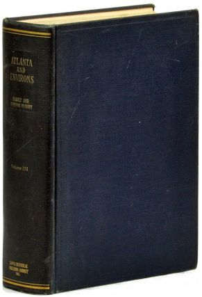 Atlanta and Environs A Chronicle of Its People and Events. Volume III. Harold Martin