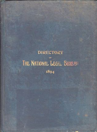 The Directory of the National Legal Bureau Containing A List of the Members of the National Legal...