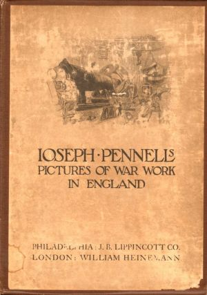 Pictures of War Work in England. Joseph Pennell
