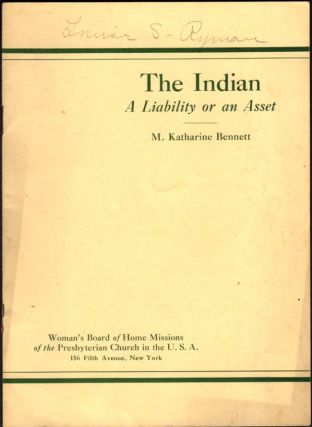 The Indian A Liability or an Asset. M. Katherine Bennett