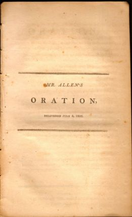 An Oration, Delivered at Petersham, July 4, 1806, At the Anniversary Commemoration of American...