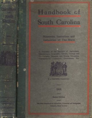 Handbook of South Carolina Resources, Institutions and Industries of the State. South Carolina