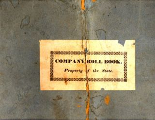 Company Roll Book. Property of the State. Roll of the Company of Infantry in the Third Regiment,...