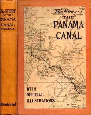 The Story of the Panama Canal. The Wonderful Account of the Gigantic Undertaking Commenced by the...