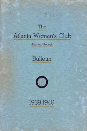 The Atlanta Woman's Club Atlanta, Georgia Bulletin 1939-1940. Atlanta Woman's Club.