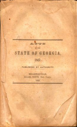 Acts of the State of Georgia, 1847. Published by Authority. Georgia