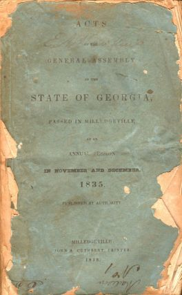 Acts of the General Assembly of the State of Georgia, Passed in Milledgeville At An Annual...