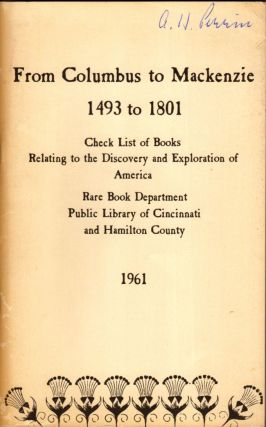 A Checklist of Books Relating to the Discovery, Exploration and Description of America, from Columbus to Mackenzie, 1492-1801. Yeatman III Anderson, compiler.