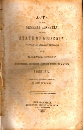Acts of the General Assembly of the State of Georgia, Passed in Milledgeville, At A Bi-Ennial...