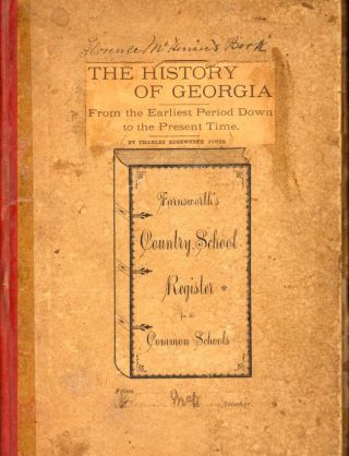 The History of Georgia From the Earliest Period Down to the Present Time by Charles Edgeworth Jones. Florence McK...?, Charles Edgeworth Jones.