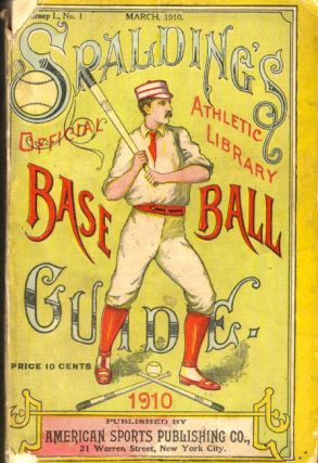 Spalding's Official Base Ball Guide Thirty-fourth Year 1910. John B. Foster.