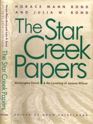 The Star Creek Papers. Horace Mann Bond, Julia W. Bond, Adam Fairclough
